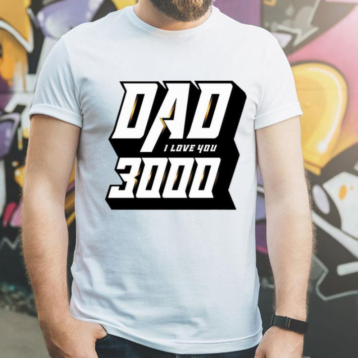 Iron Man Dad I Love You 3000 Father's Day shirt