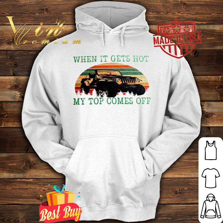 Jeep when it gets hot my top comes off vintage shirt 4 - Jeep when it gets hot my top comes off vintage shirt