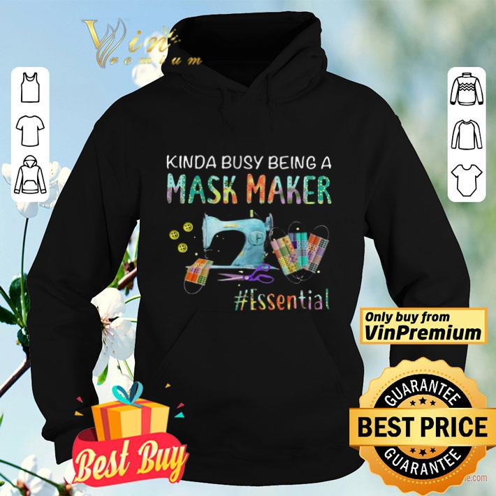 Kinda Busy Being A Mask Maker Essential shirt 4 - Kinda Busy Being A Mask Maker #Essential shirt