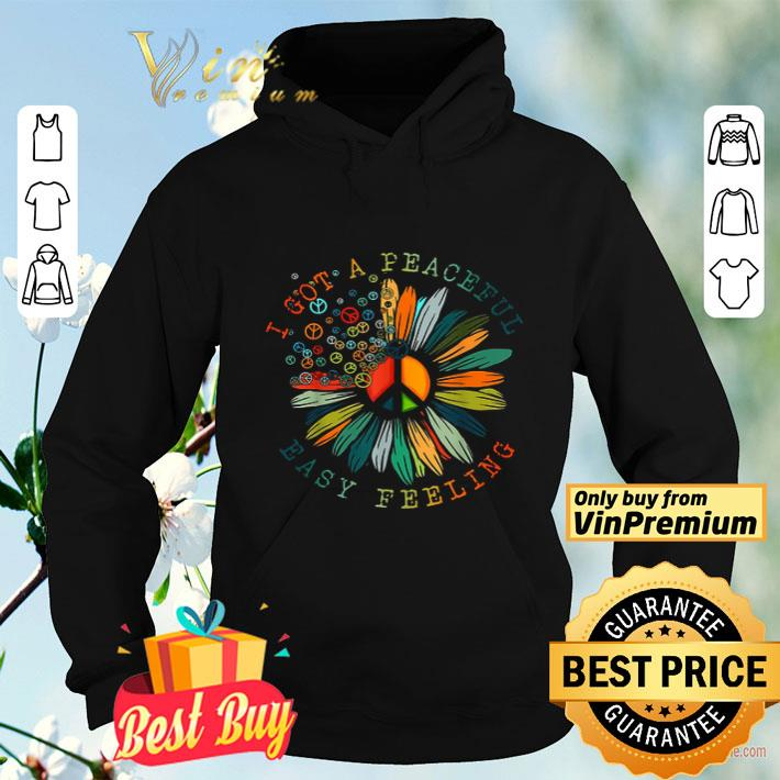 Lips Peace Sign Sunflower I Got A Peaceful Easy Feeling shirt 4 - Lips Peace Sign Sunflower I Got A Peaceful Easy Feeling shirt