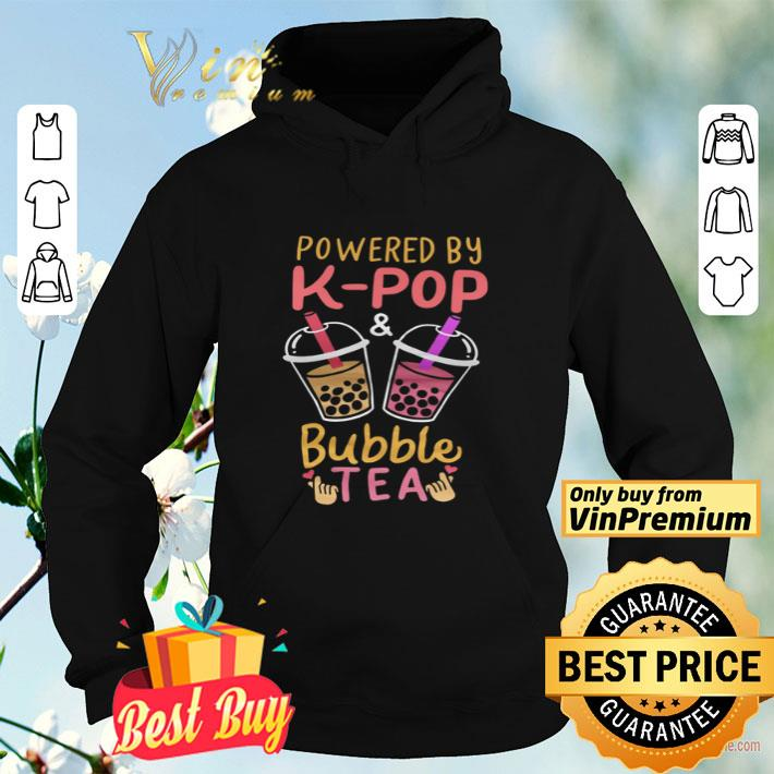 Powered By K Pop And Bubble Tea shirt 4 - Powered By K Pop And Bubble Tea shirt