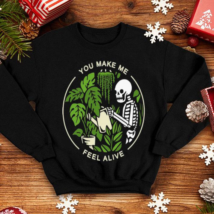 Skeleton Gardening You Make Me Feel Alive shirt