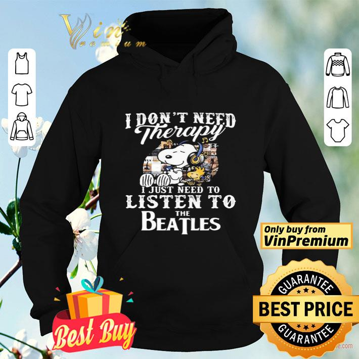 Snoopy and woodstock i don t need therapy i just need to listen to the beatles shirt 4 - Snoopy and woodstock i don't need therapy i just need to listen to the beatles shirt