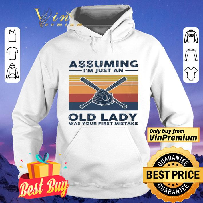 Softball assuming i m just an old lady was your first mistake shirt 4 - Softball assuming i'm just an old lady was your first mistake shirt