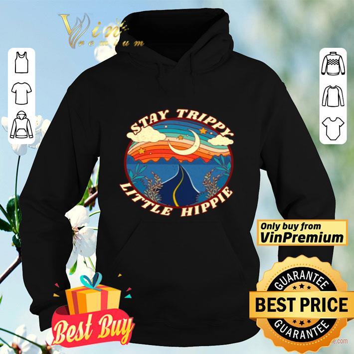 Stay trippy little hippie shirt 4 - Stay trippy little hippie shirt