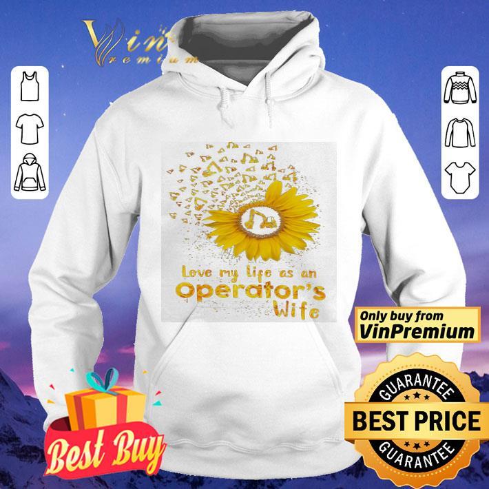 Sunflowers Love My Life As An Operator s Wife shirt 4 - Sunflowers Love My Life As An Operator's Wife shirt