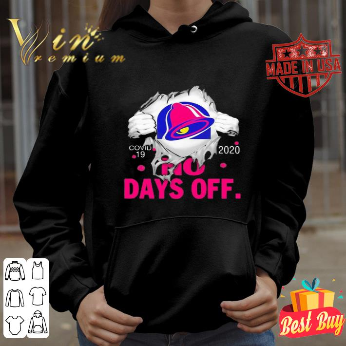 Taco Bell Covid-19 2020 No Days Off shirt