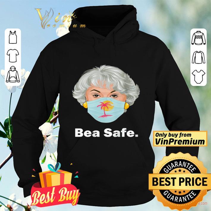 The Golden Girls bea safe shirt 4 - The Golden Girls bea safe shirt