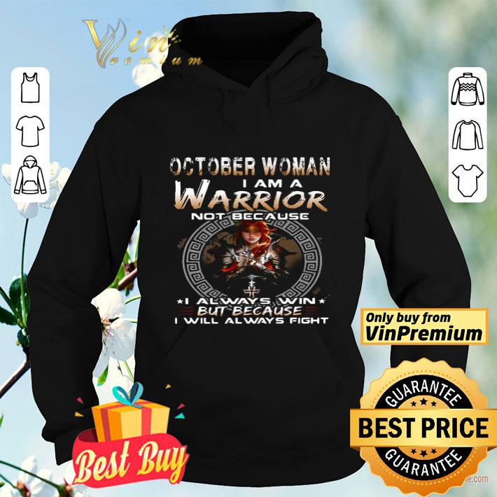 Utako oelze october woman i am a warrior not because i always win but because i will always fight shirt 4 - Utako oelze october woman i am a warrior not because i always win but because i will always fight shirt