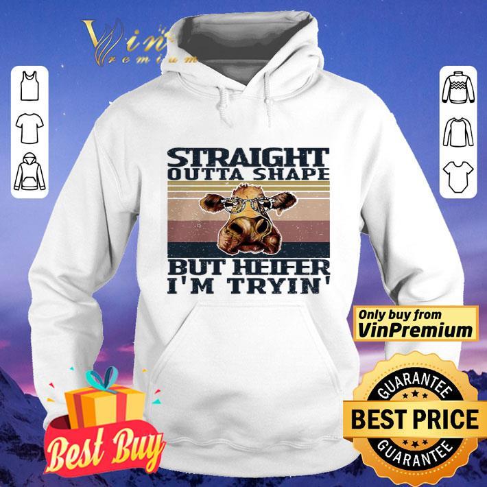 Vintage straight outta shape but heifer im tryin shirt