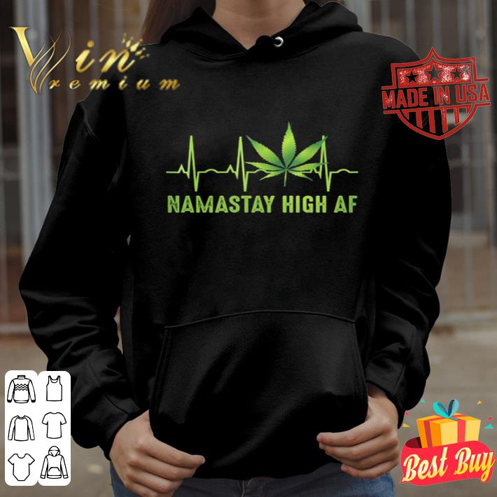 Weed Cannabis Marijuana Namastay High AF heartbeat shirt