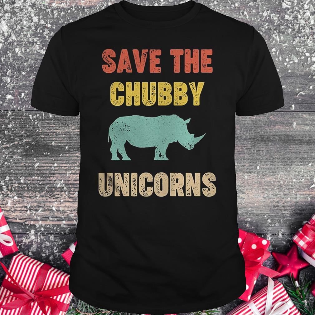 Rhinocerotidae save the chubby unicorn shirt