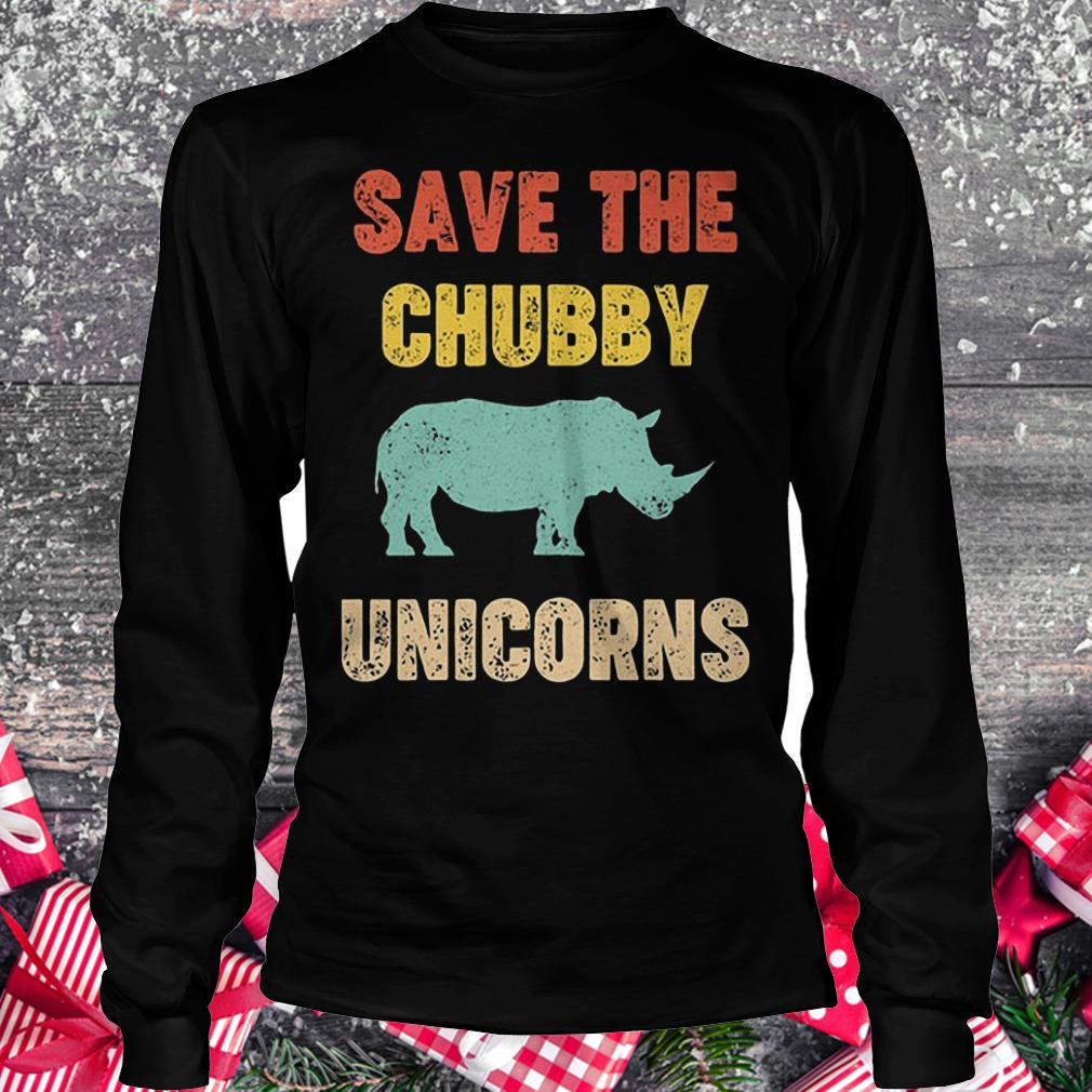 Rhinocerotidae save the chubby unicorn shirt Longsleeve Tee Unisex
