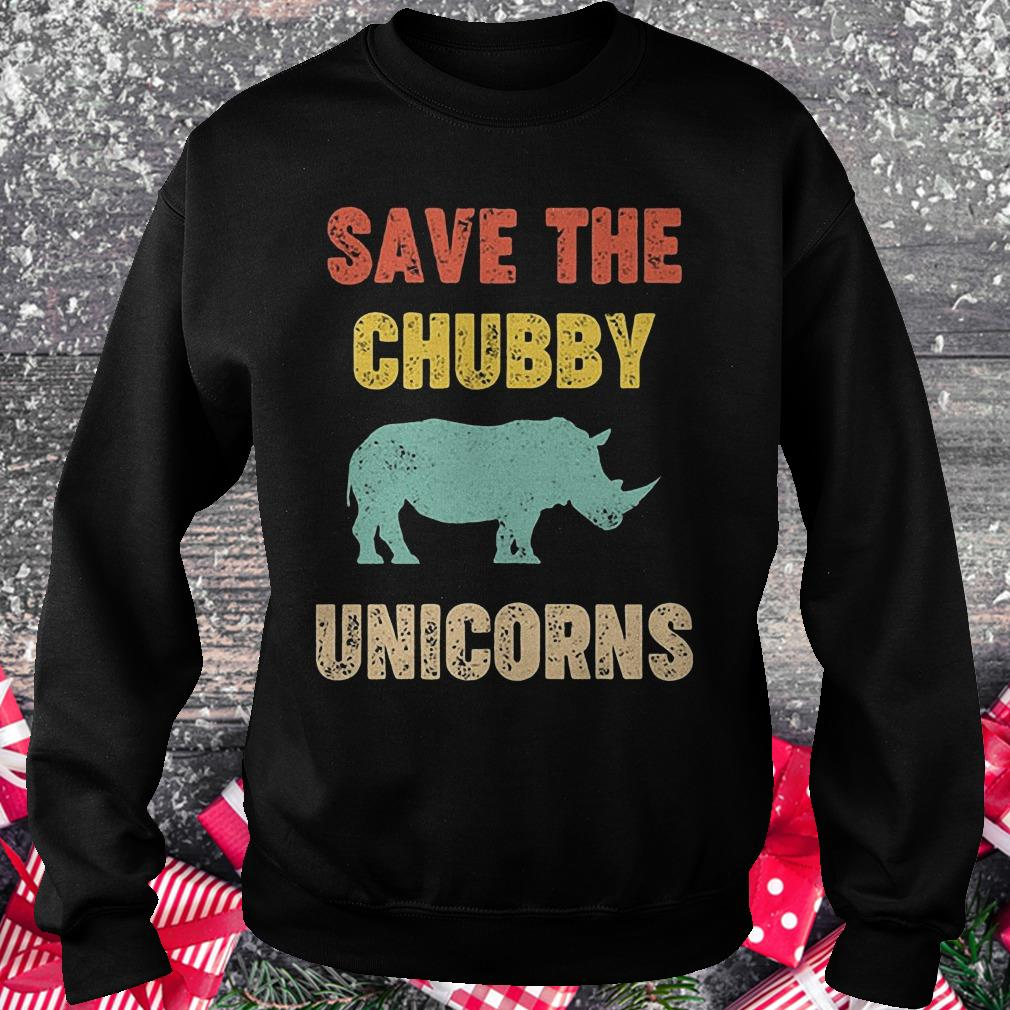 Rhinocerotidae save the chubby unicorn shirt Sweatshirt Unisex