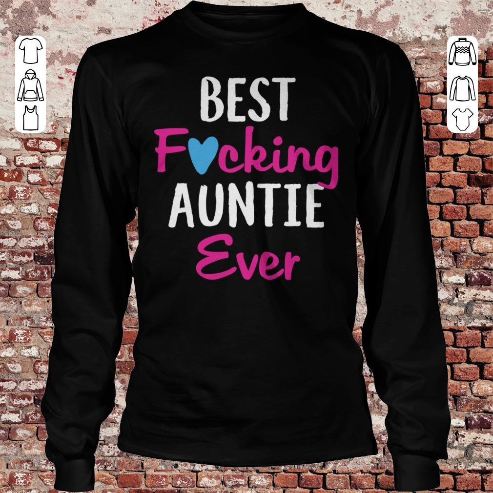 Best fucking auntie ever shirt Longsleeve Tee Unisex