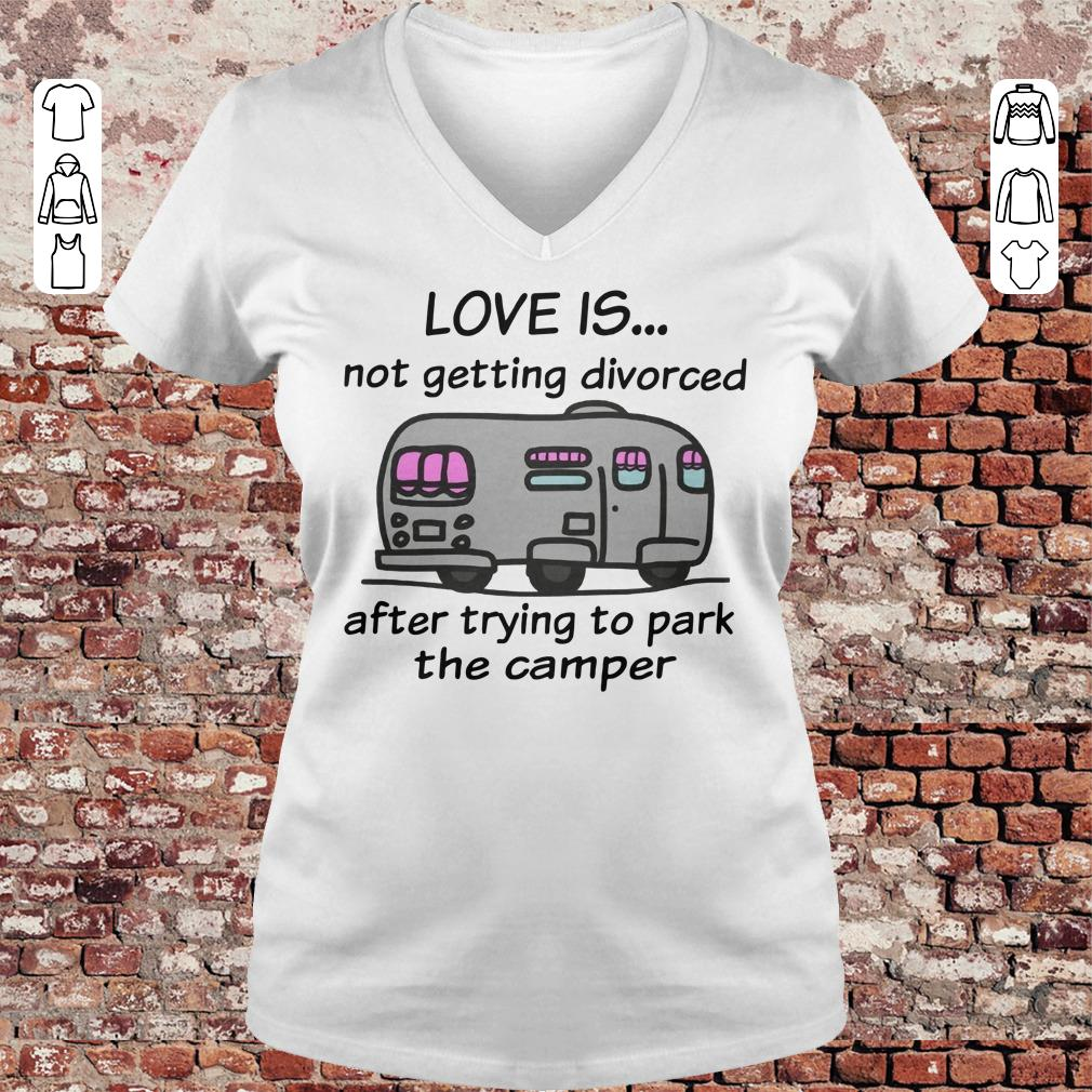 Camping love is not getting divorced after trying to park the camper shirt Ladies V-Neck