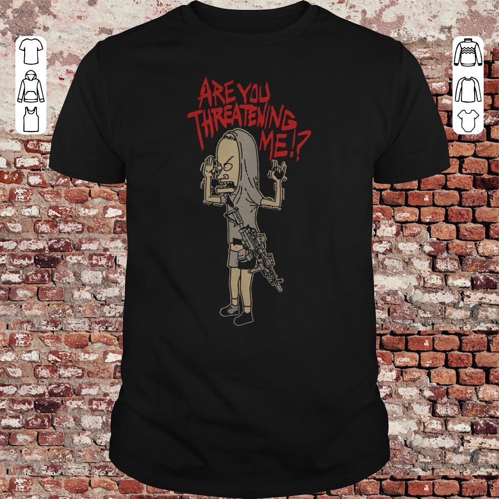 Cornholio Beavis and ButtHead Are you threatening me shirt 1