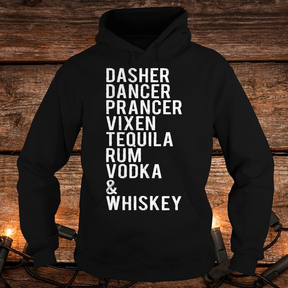 Dasher dancer prancer vixen tequila rum vodka whiskey shirt Hoodie