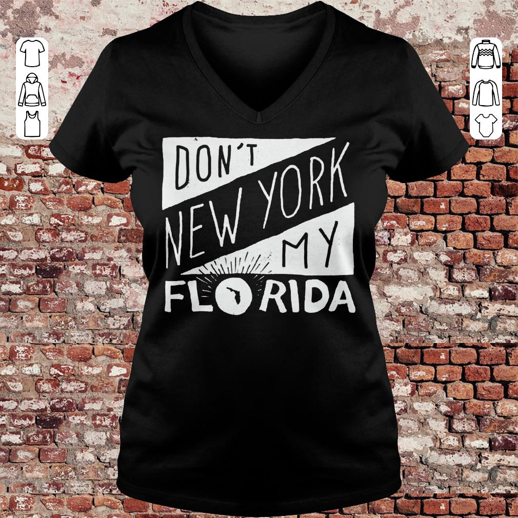 Don't New York My Florida Shirt Ladies V-Neck