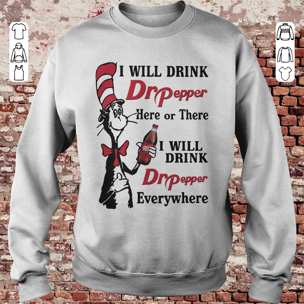 https://unicornshirts.net/images/2018/11/Dr-Seuss-I-will-drink-Dr-Pepper-here-or-there-I-will-drink-Dr-Pepper-every-whrere-Shirt-Sweatshirt-Unisex.jpg