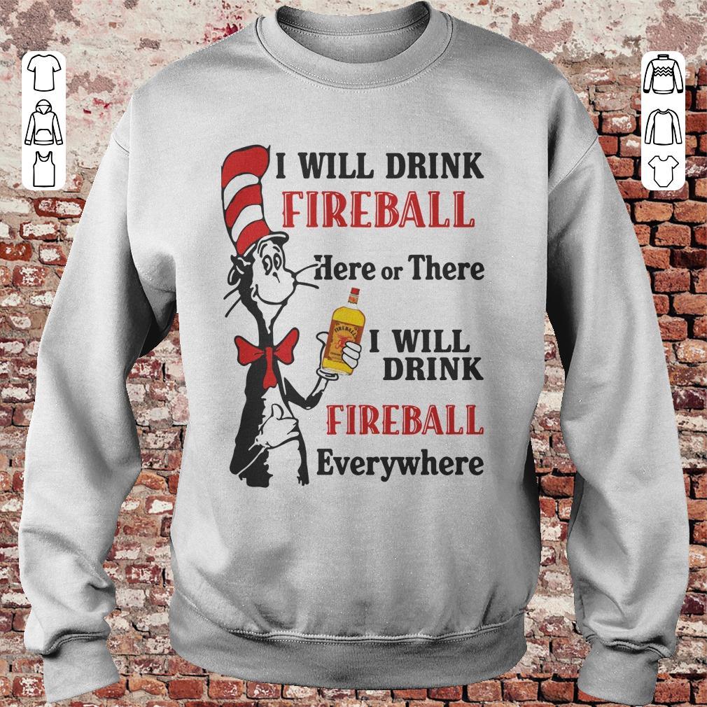 https://unicornshirts.net/images/2018/11/Dr-Seuss-I-will-drink-Fireball-Whiskey-here-or-there-shirt-Sweatshirt-Unisex.jpg
