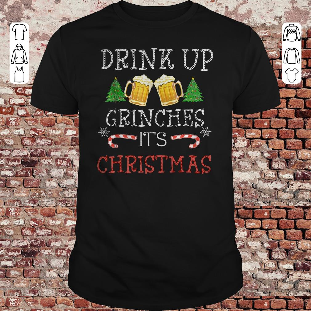 Drink Up Grinches Beer It's Christmas shirt