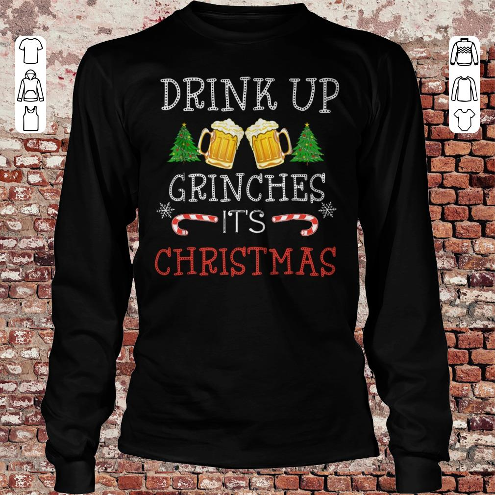 Drink Up Grinches Beer It's Christmas shirt Longsleeve Tee Unisex