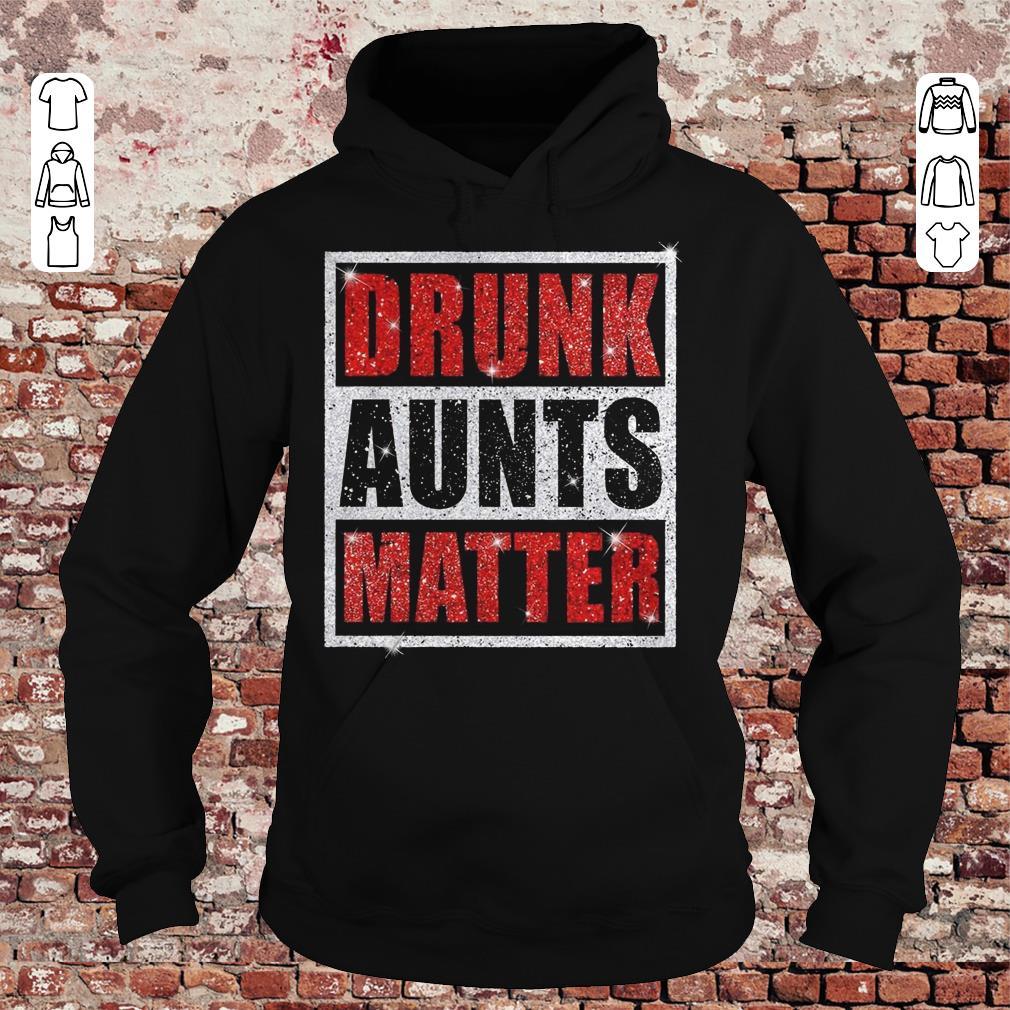 Drunk Aunts Matter Glitter shirt Hoodie