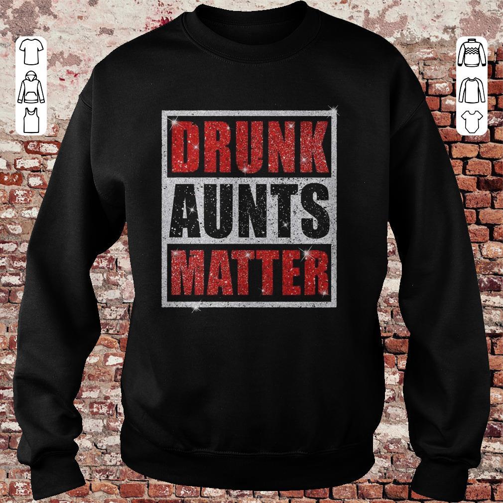 https://unicornshirts.net/images/2018/11/Drunk-Aunts-Matter-Glitter-shirt-Sweatshirt-Unisex.jpg