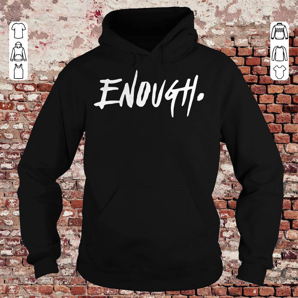 Enough Thousand Oaks California shirt Hoodie