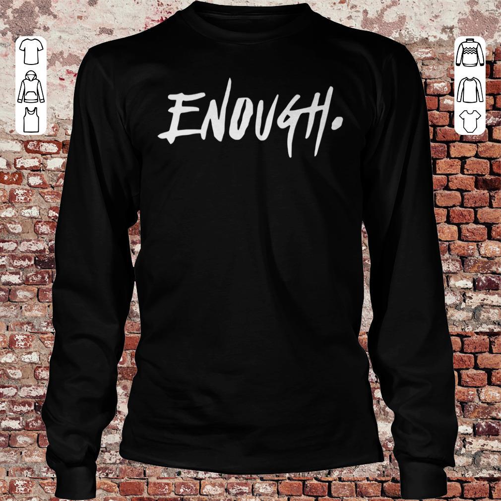Enough Thousand Oaks California shirt Longsleeve Tee Unisex