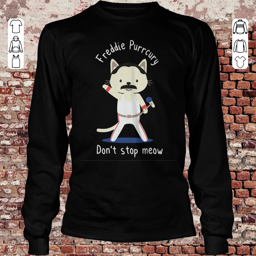 Freddie Purrcury Don't stop meow shirt, sweater Longsleeve Tee Unisex