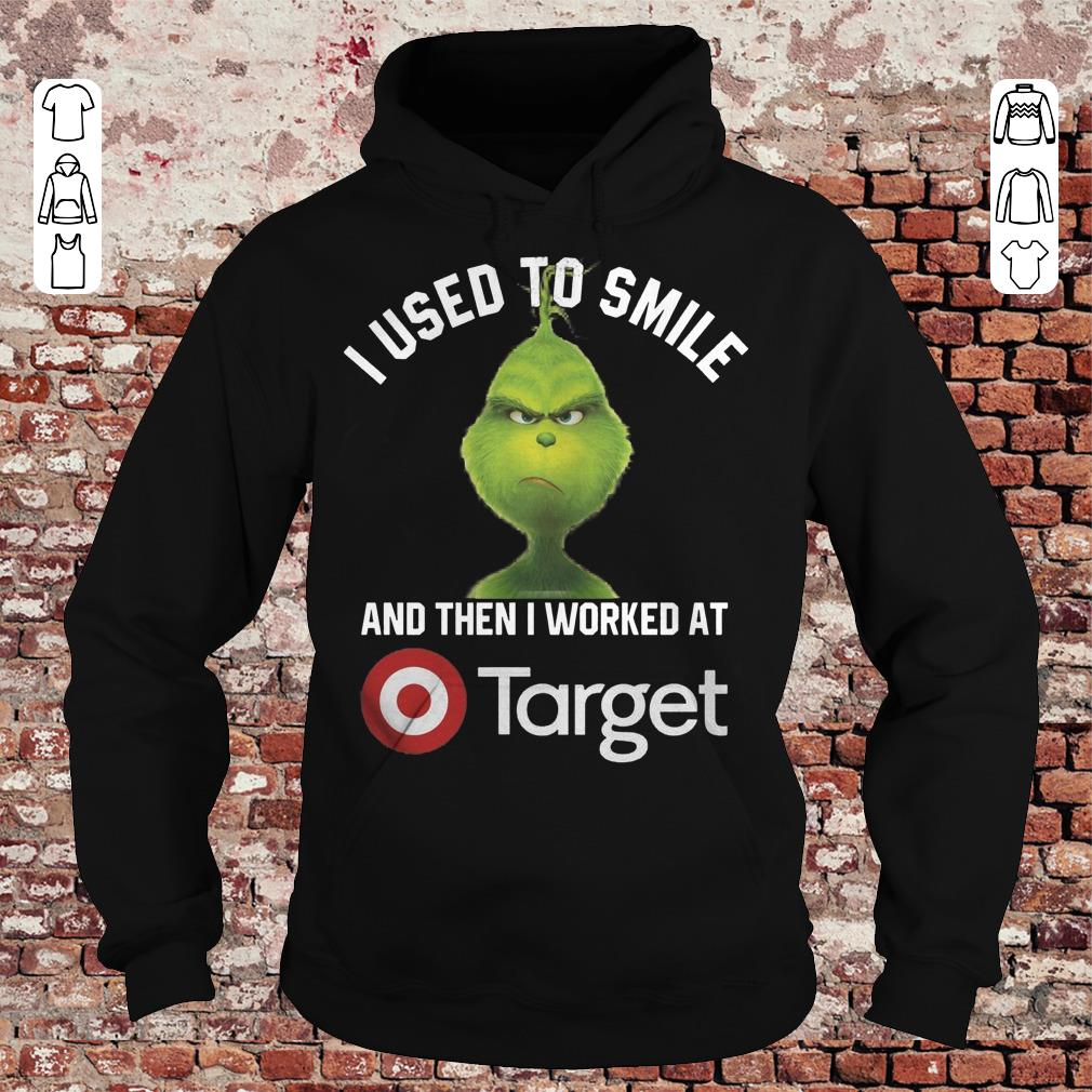 Grinch I used to smile and then i worked at Target shirt, sweater Hoodie