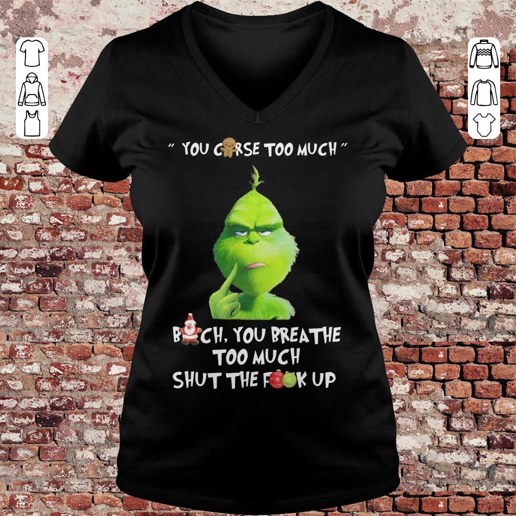 e98cfda8f05 Grinch You Curse Too Much Bitch