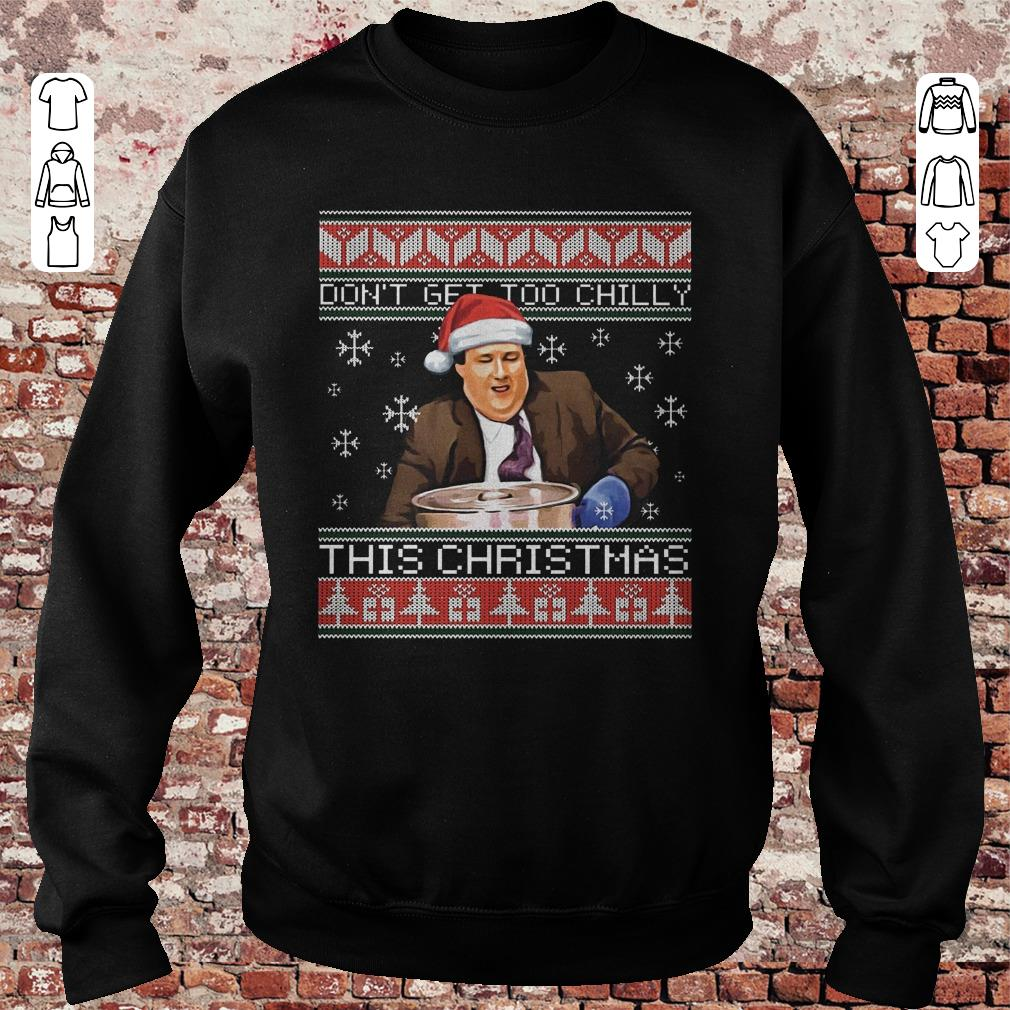 a2dc9451 Kevin Jaye Malone Don't get too chilly this christmas sweater shirt ...