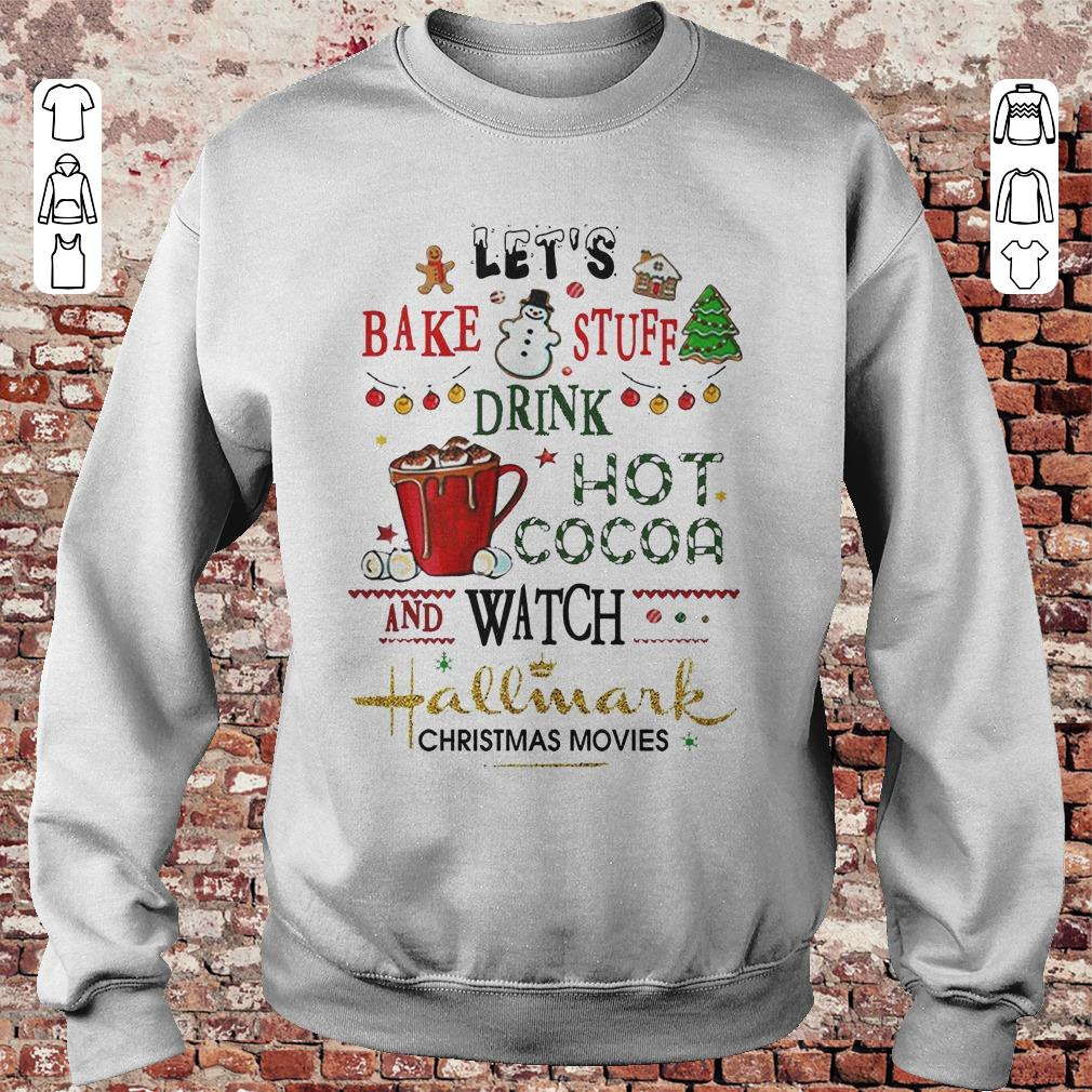 1e73379e https://unicornshirts.net/images/2018/11/Let- Guys Tee. Let's bake stuff  drink hot cocoa and watch Hallmark christmas movies ...