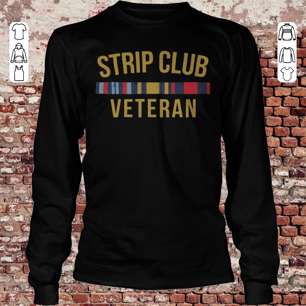 Military Strip club veteran shirt Longsleeve Tee Unisex