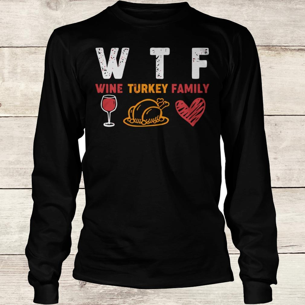 Official WTF wine turkey family shirt