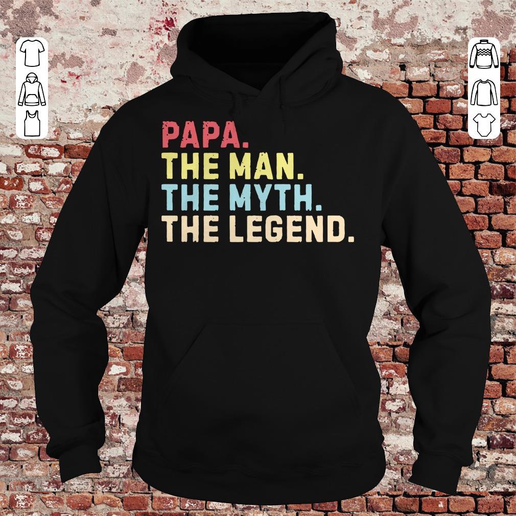 Papa the man the myth the legend shirt Hoodie
