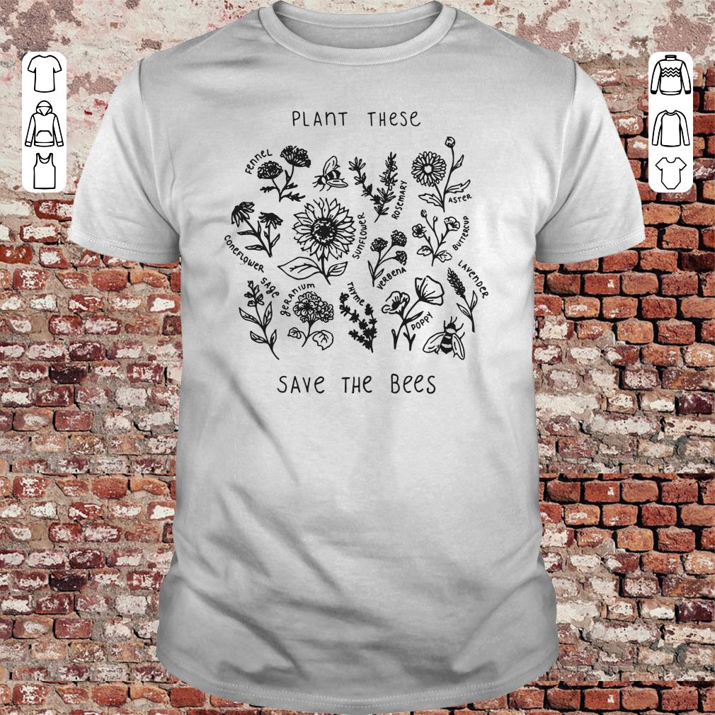 Plant these save the bees shirt 1
