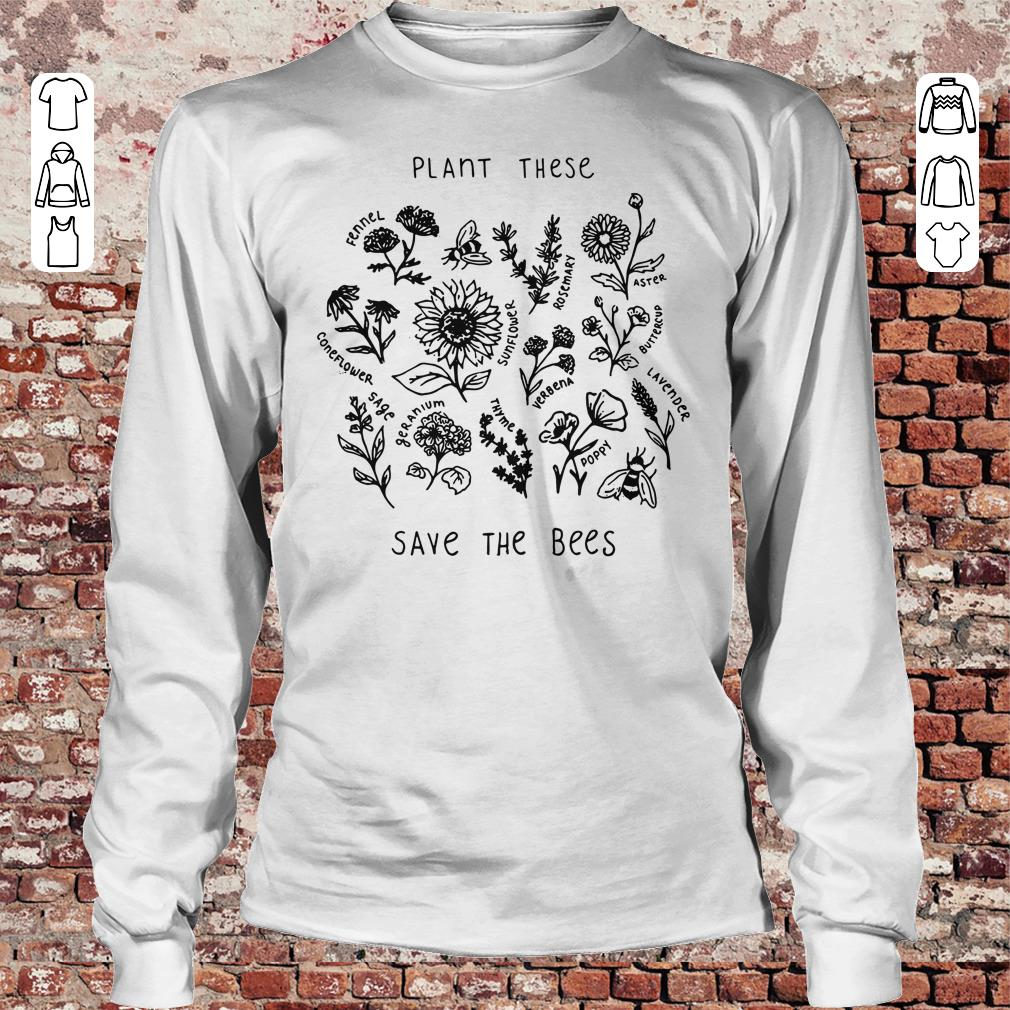 Plant these save the bees shirt Longsleeve Tee Unisex