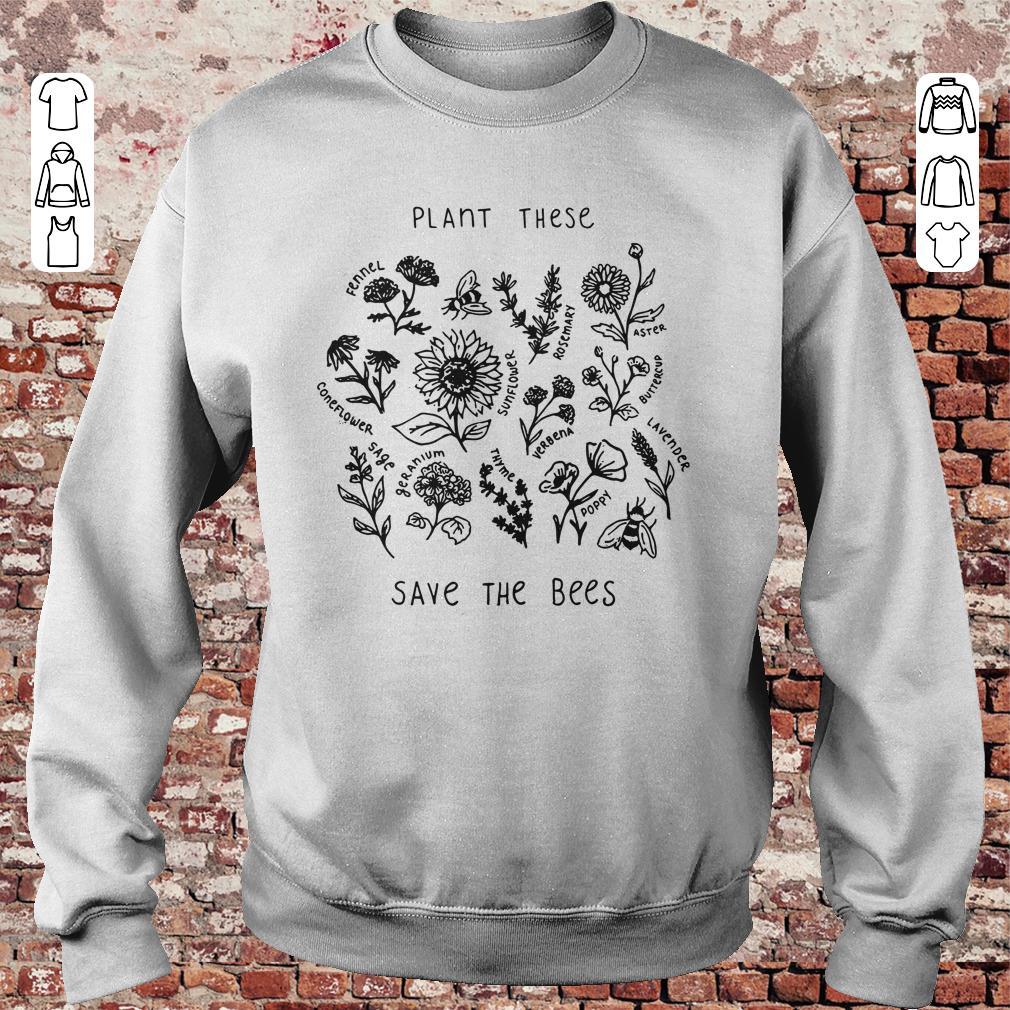 https://unicornshirts.net/images/2018/11/Plant-these-save-the-bees-shirt-Sweatshirt-Unisex.jpg