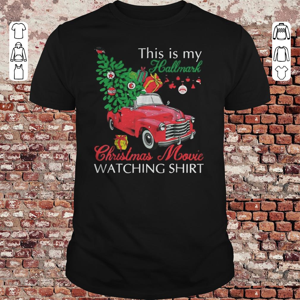 Red truck This is my Hallmark Christmas Movie Watching shirt