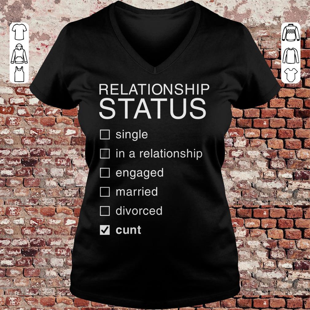 Relationship Status Cunt shirt Ladies V-Neck