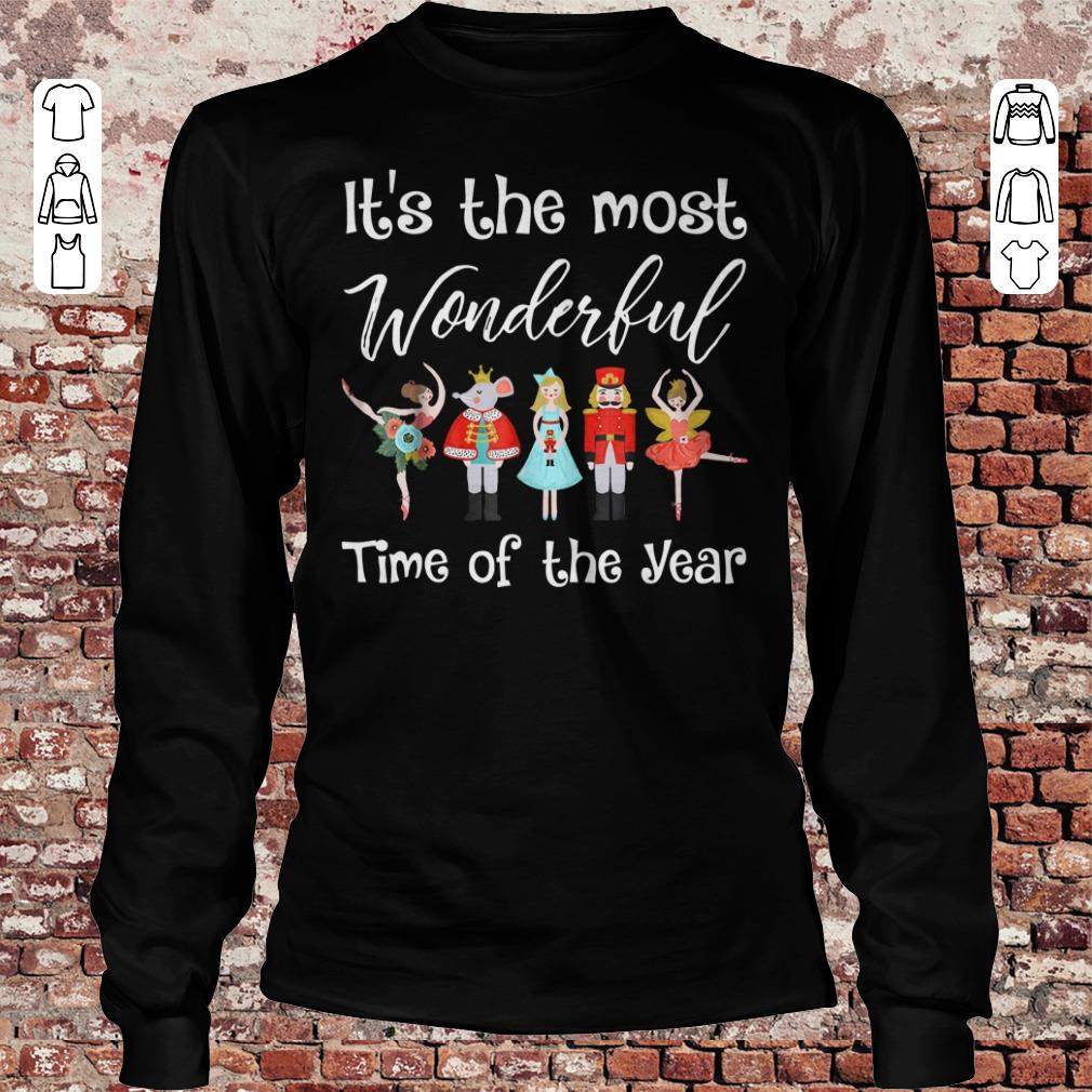 The Nutcracker Ballet Dance It's the most wonderful time of the year shirt Longsleeve Tee Unisex
