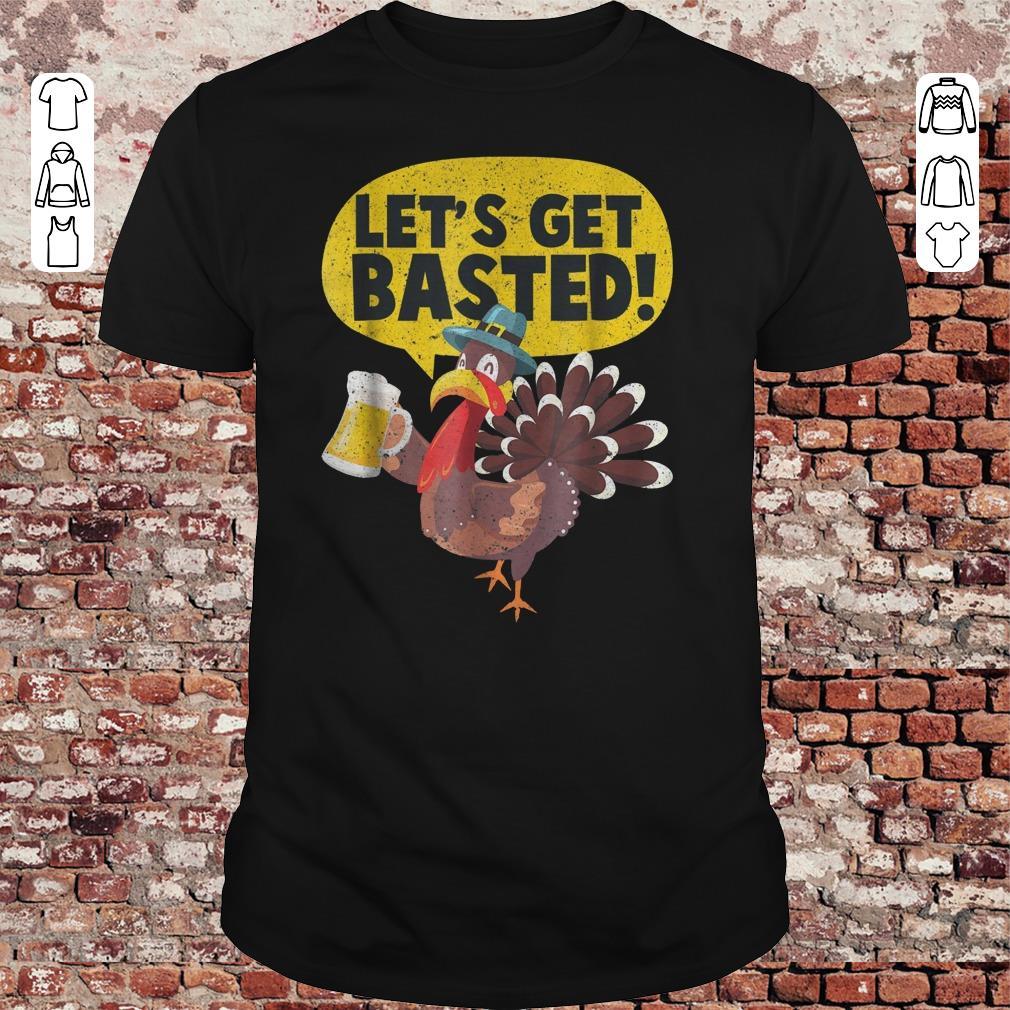 Turkey Let's get basted shirt