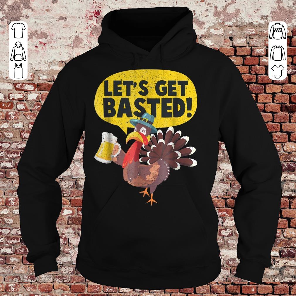 Turkey Let's get basted shirt Hoodie