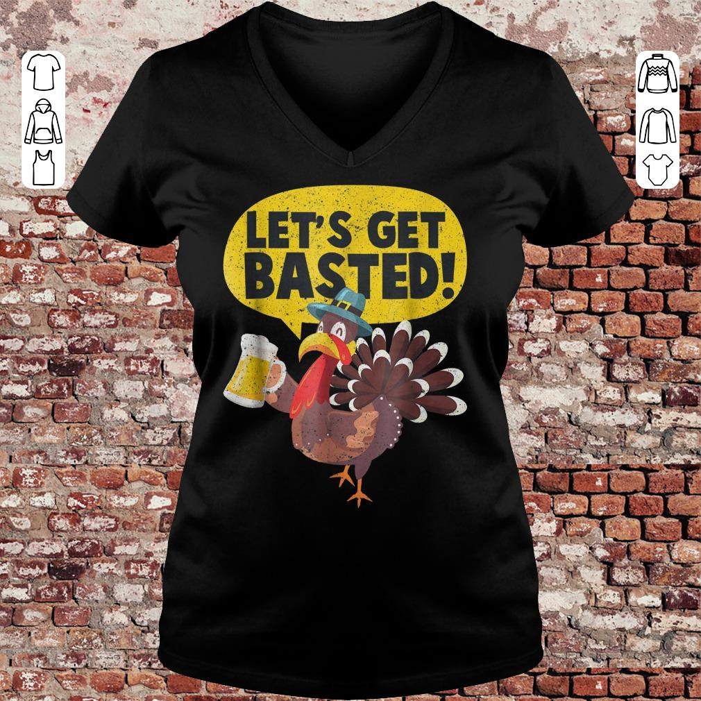 Turkey Let's get basted shirt Ladies V-Neck