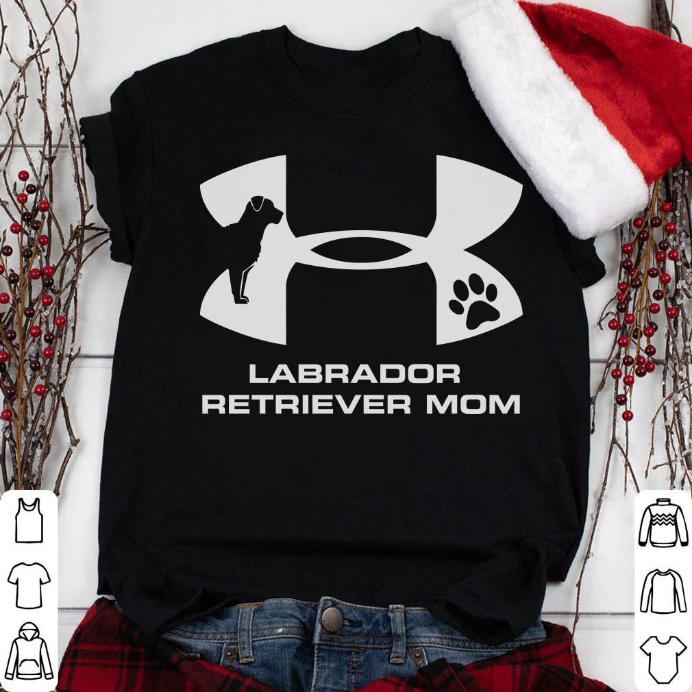 Under Armour Labrador Retriever Mom shirt 1