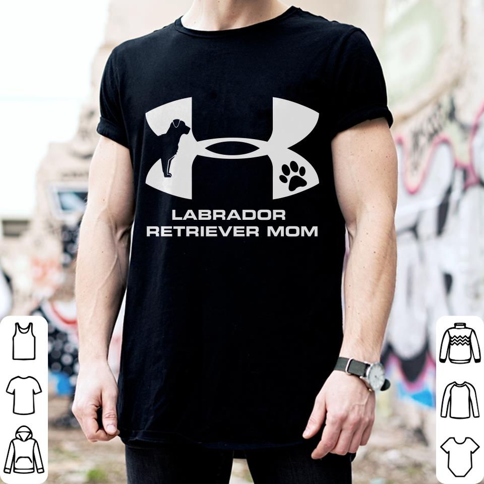 Under Armour Labrador Retriever Mom shirt